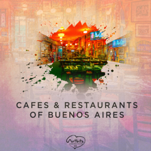 Cafés & Restaurants of Buenos Aires